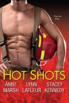 Hot Shots - Anne Marsh, Lynn LaFleur, Stacey Kennedy