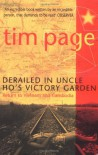 Derailed in Uncle Ho's Victory Garden: Return to Vietnam and Cambodia - Tim  Page