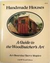 Handmade Houses: A Guide to the Woodbutcher's Art - 'Art Boericke',  'Barry Shapiro'