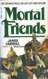 Mortal Friends - James Carroll
