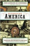 Witnessing America: The Library of Congress Book of First-Hand Accounts of Public Life - Noel Rae, James H. Billington