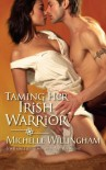 Taming Her Irish Warrior (Harlequin Historical / MacEgan Brothers, Book 5) - Michelle Willingham