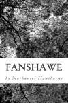 Fanshawe - Nathaniel Hawthorne