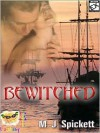 Bewitched - M. J. Spickett