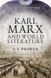 Karl Marx and World Literature - Siegbert Solomon Prawer
