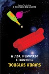 A Vida, o Universo e Tudo Mais (The Hitchhiker's Guide to the Galaxy #3) - Douglas Adams