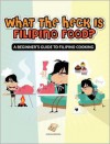 What the Heck Is Filipino Food? A Beginner's Guide to Filipino Cooking - Adrian Briones