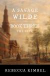 A Savage Wilde: The City - Rebecca Kimbel