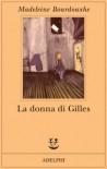 La donna di Gilles - Madeleine Bourdouxhe, Faith Evans, Graziella Cillario, Andrea Buzzi