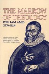 The Marrow of Theology - William Ames