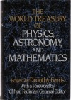 The World Treasury Of Physics, Astronomy And Mathematics - Timothy Ferris; Clifton Fadiman