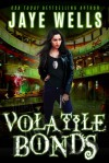 Volatile Bonds (Prospero's War Book 4) - Jaye Wells