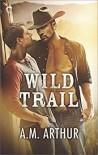 Wild Trail - A.M. Arthur