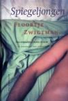 Spiegeljongen - Floortje Zwigtman