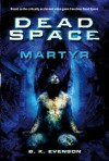 Dead Space: Martyr - B.K. Evenson