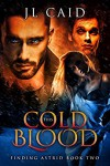 This Cold Blood (Finding Astrid Book Two): Reverse Harem Paranormal Romance - JL Caid, Jaxson Kidman