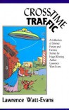 Crosstime Traffic - Lawrence Watt-Evans