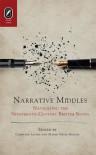 Narrative Middles: Navigating the Nineteenth-Century Novel - Caroline Levine, Mario Ortiz-Robles