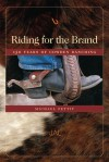 Riding for the Brand: 150 Years of Cowden Ranching: Being an Account of the Adventures and Growth in Texas and New Mexico of the Cowden Land & Cttle Company - Michael Pettit