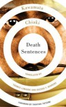 Death Sentences - Kawamata Chiaki, Thomas Lamarre, Kazuko Y. Behrens