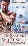 Dreaming of a White Wolf Christmas - Terry Spear