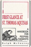 A First Glance at St. Thomas Aquinas: A Handbook for Peeping Thomists - Ralph McInerny