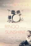 Ringo and the Sunshine Police - Nick Wilgus