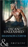 Lycan Unleashed - Shannon Curtis