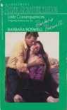 Little Consequences (Loveswept Silver Signature Edition, Originally published as #53) - Barbara Boswell