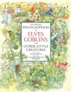 The Complete Encyclopedia of Elves, Goblins, and Other Little Creatures - Pierre Dubois