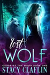 Lost Wolf (Curse of the Moon Book 1) - Stacy Claflin