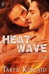 Heat Wave - Taryn Kincaid