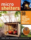 "Microshelters: 59 Creative Cabins, Tiny Houses, Tree Houses, and Other Small Structures - Derek ""Deek"" Diedricksen"