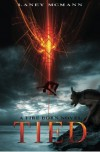 Tied (A Fire Born Novel) (Volume 1) by McMann, Laney (2013) Paperback - Laney McMann