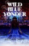 Wild Blue Yonder (The Ceruleans) (Volume 3) - Megan Tayte