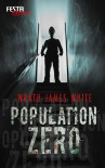 [ Population Zero ] By White, Wrath James (Author) [ Dec - 2010 ] [ Paperback ] - Wrath James White