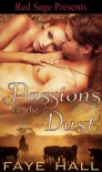 Passions in the Dust - Faye Hall