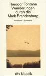 Wanderungen durch die Mark Brandenburg: Havelland - Spreeland - Theodor Fontane
