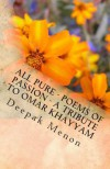 All Pure - Poems of Passion - A Tribute to Omar Khayyam - Deepak Menon