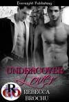 Undercover Lover - Rebecca Brochu