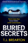 Buried Secrets: A gripping thriller you won't be able to put down - T.J. Brearton