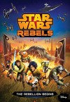 Star Wars Rebels: The Rebellion Begins (Junior Novelization) - Michael Kogge