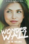 Wonderwall - M.H. Soars