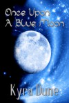 Once Upon A Blue Moon - Kyra Dune