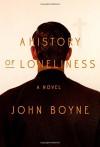 A History of Loneliness: A Novel - John Boyne