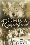 Omega Remembered:  M/M Shifter MPREG Romance (Northern Lodge Pack Book 2) - Susi Hawke