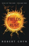 Fields of Rust (Suns of the End) (Volume 1) - Robert Gryn