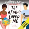 The A.I. Who Loved Me - Alyssa Cole