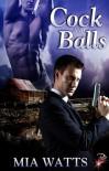 Cock and Balls - Mia Watts