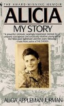 Alicia: My Story (Turtleback School & Library Binding Edition) - Alicia Appleman-Jurman, Gabriel Appleman